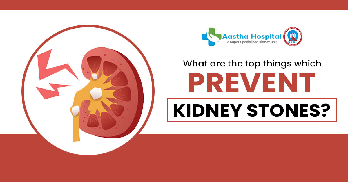 What are the top things which prevent kidney stones