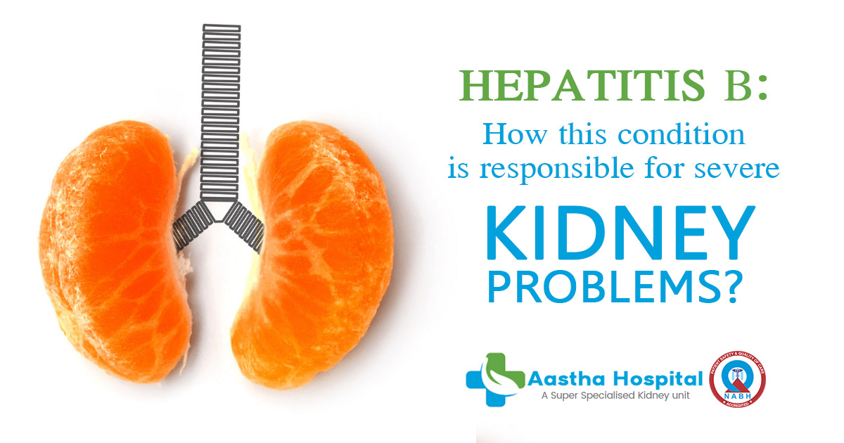 Hepatitis B How this condition is responsible for severe kidney problems