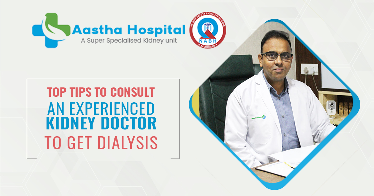 Tips for consulting an experienced kidney doctor to get Dialysis