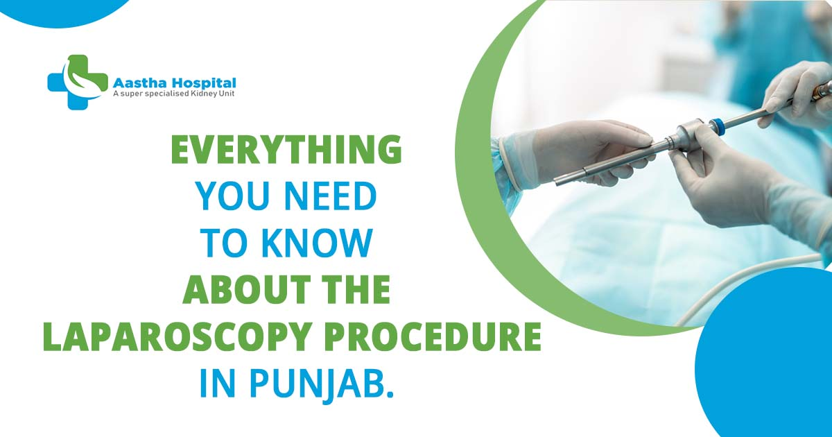 Everything you need to know about the laparoscopy procedure in Punjab.