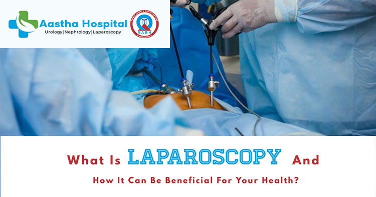What is Laparoscopy and how it can be beneficial for your health