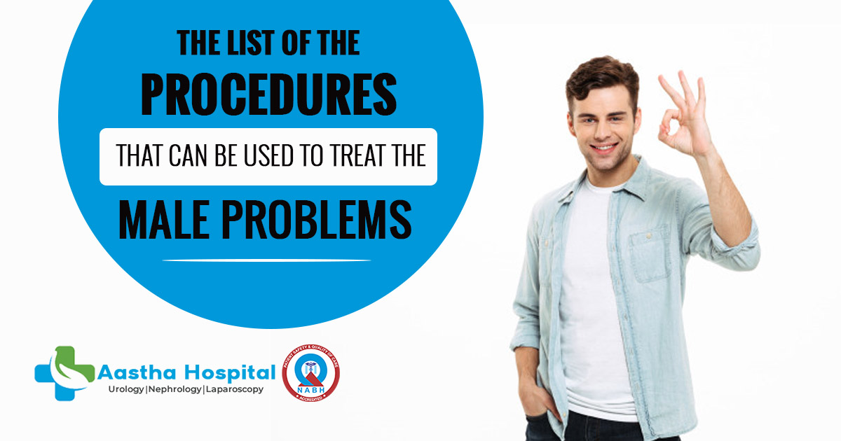 The list of urology procedures that can be used to treat the male problems